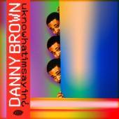 Brown, Danny - Uknowhatimsayin