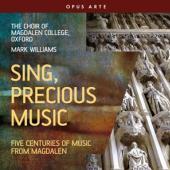Magdalen College Choir Oxford Mark - Sing Precious Music