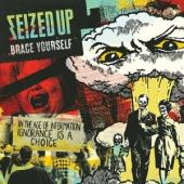 Seized Up - Brace Yourself (Splatter) (LP)