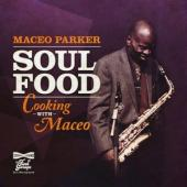 Parker, Maceo - Soul Food (Cooking With Maceo)