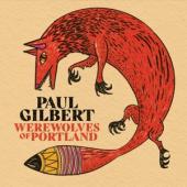 Gilbert, Paul - Werewolves Of Portland
