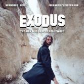 Fleischmann, Jonathan - Exodus (The Men Who Shaped Hollywood)
