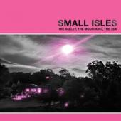 Small Isles - Valley, The Mountains, The Sea (LP)