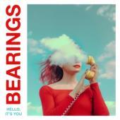 Bearings - Hello, It'S You (LP)