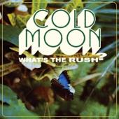 Cold Moon - What'S The Rush (LP)
