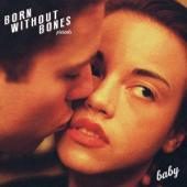 Born Without Bones - Baby (LP)