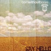 Born Without Bones - Say Hello (LP)