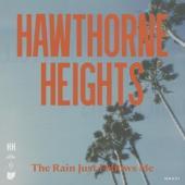 Hawthorne Heights - Rain Just Follows Me