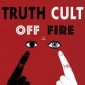 Truth Cult - Off Fire (LP)