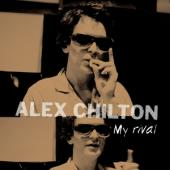 Chilton, Alex - My Rival (Black Friday 2019) (LP)