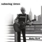 Byrd, Ricky - Sobering Times