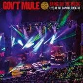 Gov'T Mule - Bring On The Music (Live At The Capitol Theatre) (BLRY)