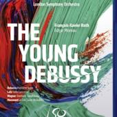 London Symphony Orchestra Francois- - The Young Debussy BLURAY+DVD