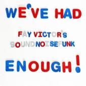 Fay Victor'S Soundnoisefu - We'Ve Had Enough