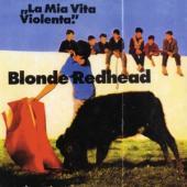 Blonde Redhead - La Mia Vita Violente (LP)