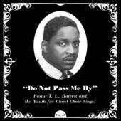 Pastor T.L. Barrett & The Youth For Christ Choir - Do Not Pass Me By (Silver) (LP)
