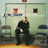 Atmosphere - You Can'T Imagine (How Much Fun We'Re Having) (2LP)