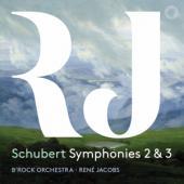 B'Rock Orchestra / Rene Jacobs - Schubert Symphonies 2 & 3