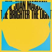 Juan Maclean - The Brighter The Light