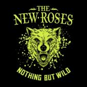 The New Roses - Nothing But Wild (LP)