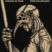 Strand Of Oaks - Pope Killdragon (Susquehanna River Blue Vinyl) (LP)