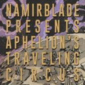 Blade, Namir - Aphelion'S Traveling Circus (LP)