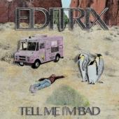 Editrix - Tell Me I'M Bad (LP)