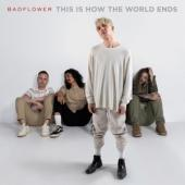 Badflower - This Is How The World Ends (2LP)