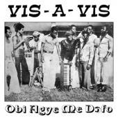 Vis-A-Vis - Obi Agye Me Dofo (LP)