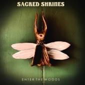 Sacred Shrines - Enter The Woods (LP)
