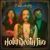 Holy Death Trio - Introducing...