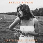Bigger, Bailey - 7-Let'S Call It Love (12INCH)