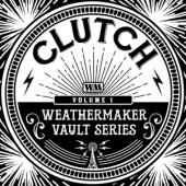 Clutch - The Weathermaker Fault Series