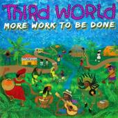 Third World - More Work To Be Done