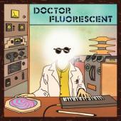 Doctor Fluorescent - Doctor Fluorescent (LP)