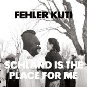 Fehler Kuti - Schland Is The Place For Me (LP)