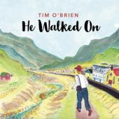 O'Brien, Tim - He Walked On