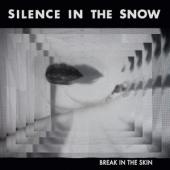 Silence In The Snow - Break In The Skin (LP)