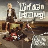 Die Grune Welle - Wirf Dein Leben Weg (LP)