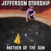Jefferson Starship - Mother Of The Sun