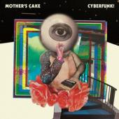 Mother'S Cake - Cyberfunk! (LP)