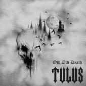 Tulus - Old Old Death (White Vinyl) (LP)
