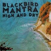 Blackbird Mantra - High And Dry (LP)