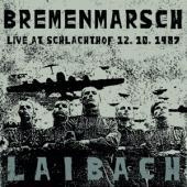 Laibach - Bremenmarsch (Live At Schlachthof)