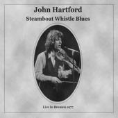 Hartford, John - Steamboat Whistle Blues (Live In Bremen 1977)