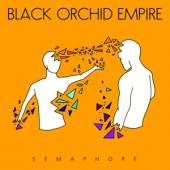 Black Orchid Empire - Semaphore