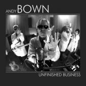 Bown, Andy - Unfinished Business