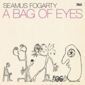 Fogarty, Seamus - A Bag Of Eyes