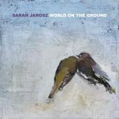 Jarosz, Sarah - World On The Ground (LP)