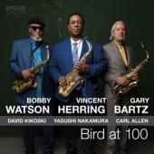 Herring, Vincent / Bobby Watson / Gary Bartz - Bird At 100